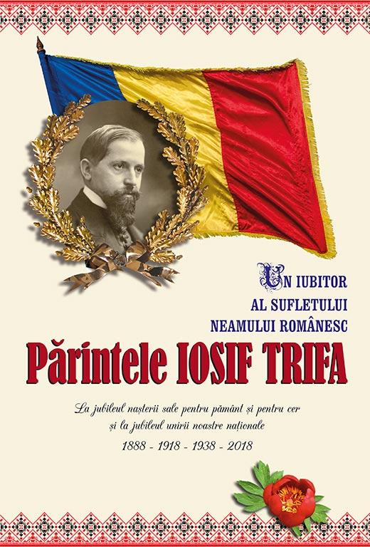Un iubitor al neamului românesc,  Părintele Iosif Trifa